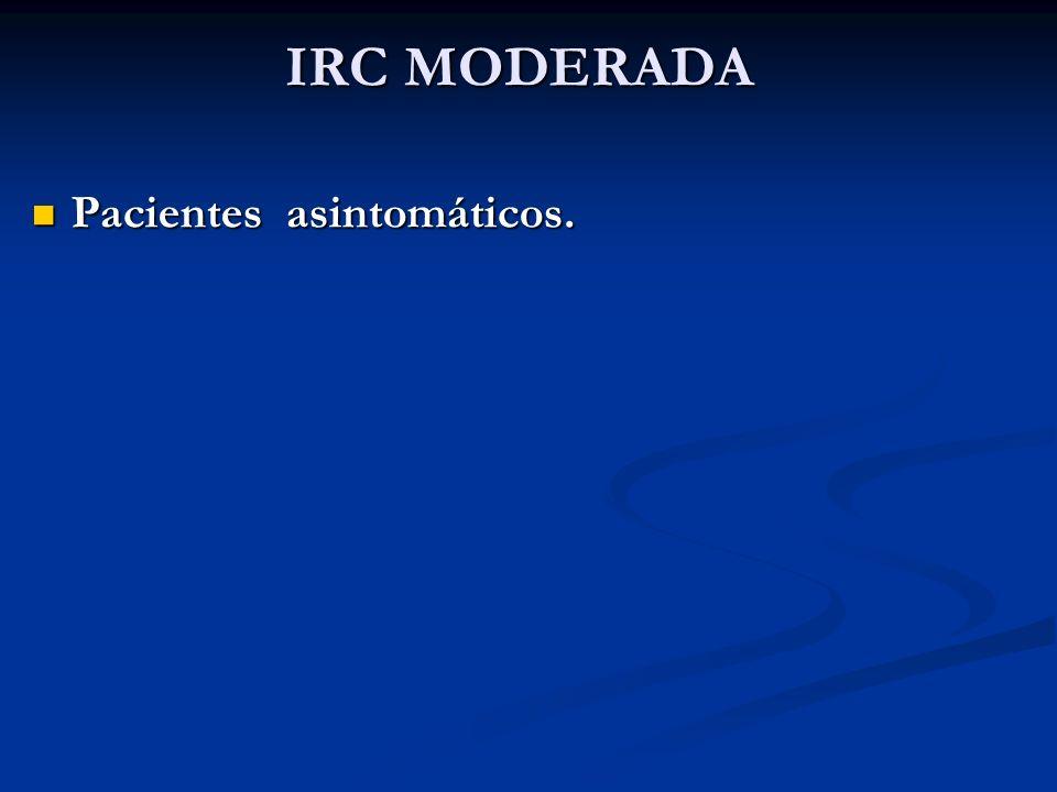 IRC MODERADA Pacientes asintomáticos.