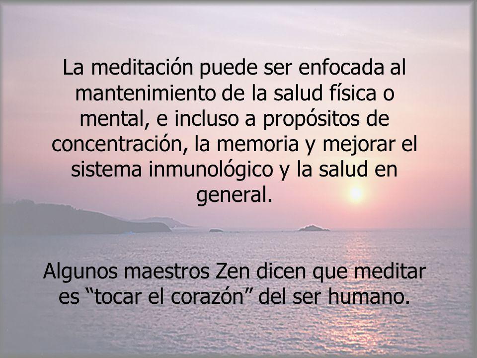 La meditación puede ser enfocada al mantenimiento de la salud física o mental, e incluso a propósitos de concentración, la memoria y mejorar el sistema inmunológico y la salud en general.