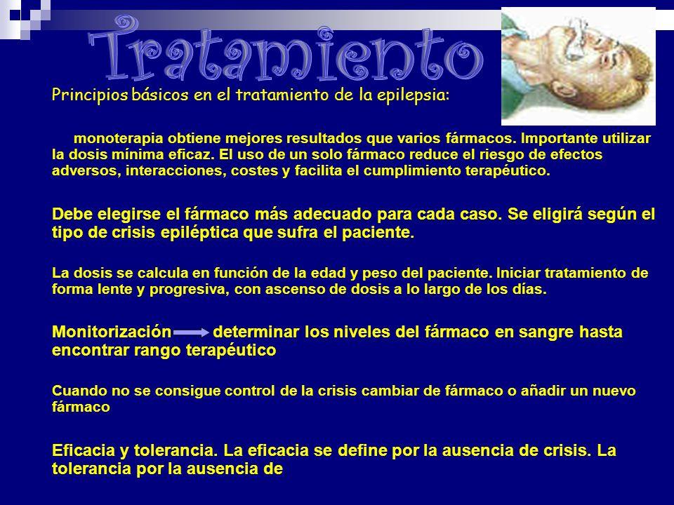 Tratamiento Principios básicos en el tratamiento de la epilepsia: