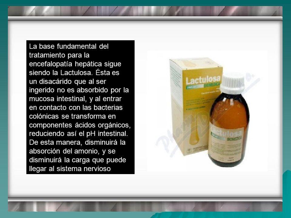 La base fundamental del tratamiento para la encefalopatía hepática sigue siendo la Lactulosa.