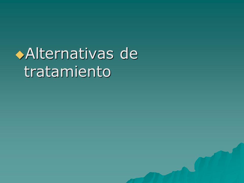 Alternativas de tratamiento