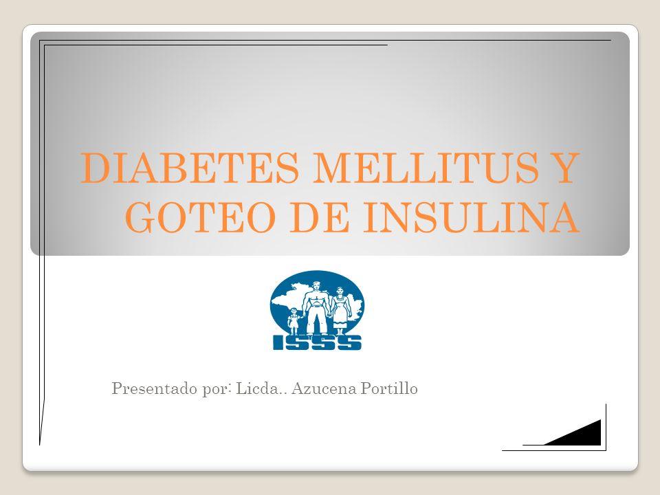 DIABETES MELLITUS Y GOTEO DE INSULINA