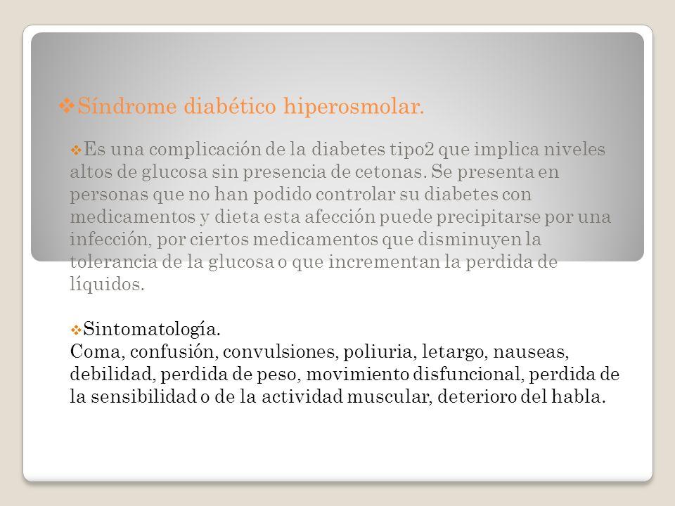 Síndrome diabético hiperosmolar.