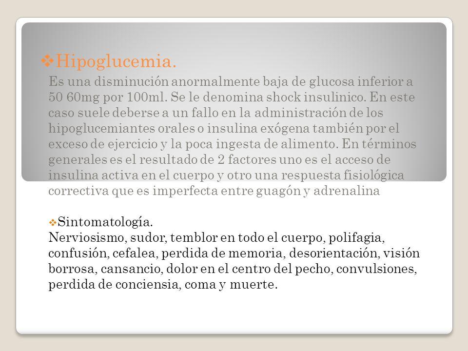 Hipoglucemia.