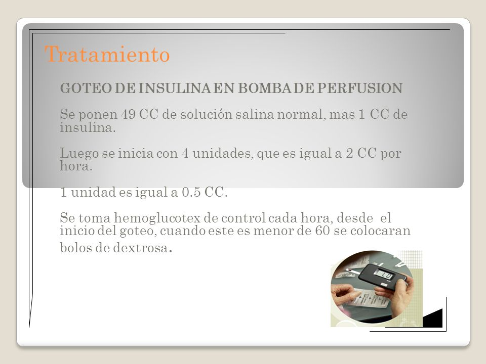 Tratamiento GOTEO DE INSULINA EN BOMBA DE PERFUSION