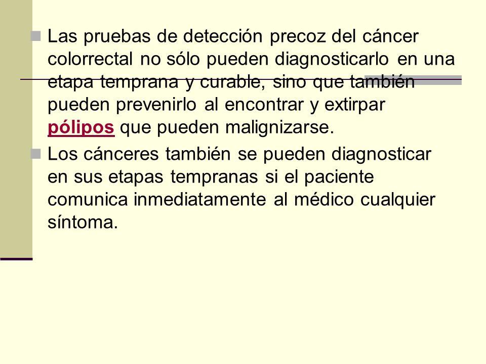 Las pruebas de detección precoz del cáncer colorrectal no sólo pueden diagnosticarlo en una etapa temprana y curable, sino que también pueden prevenirlo al encontrar y extirpar pólipos que pueden malignizarse.