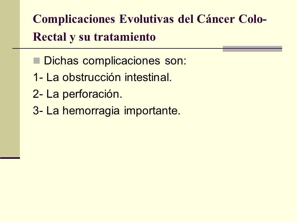 Complicaciones Evolutivas del Cáncer Colo-Rectal y su tratamiento