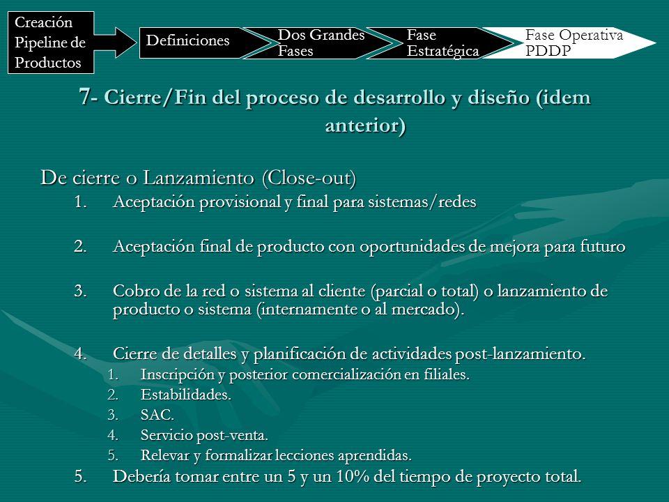 7- Cierre/Fin del proceso de desarrollo y diseño (idem anterior)