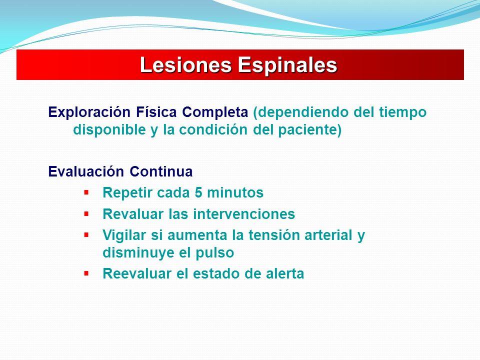 Lesiones Espinales Exploración Física Completa (dependiendo del tiempo disponible y la condición del paciente)