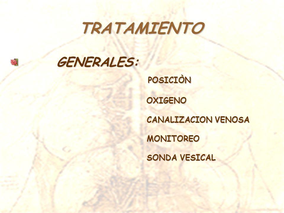 TRATAMIENTO POSICIÒN GENERALES: OXIGENO CANALIZACION VENOSA MONITOREO