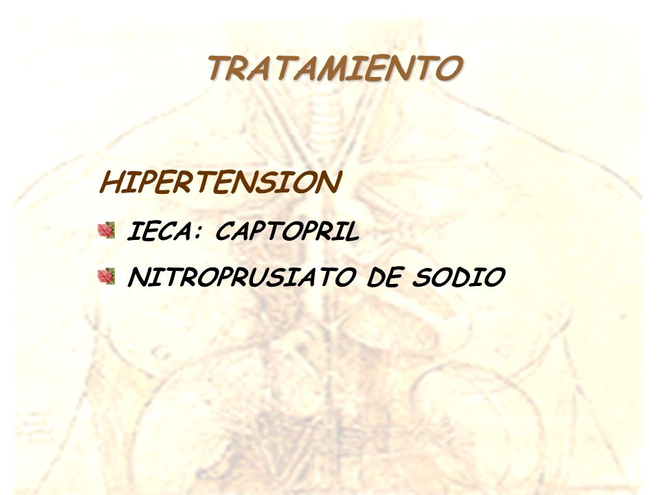 TRATAMIENTO HIPERTENSION IECA: CAPTOPRIL NITROPRUSIATO DE SODIO