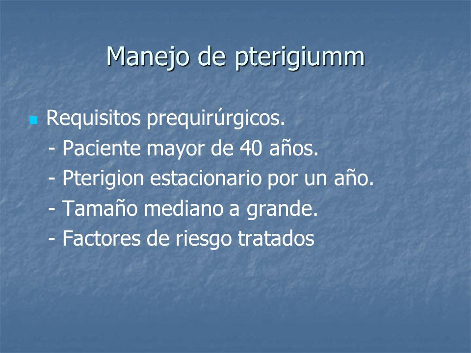 Manejo de pterigiumm Requisitos prequirúrgicos.