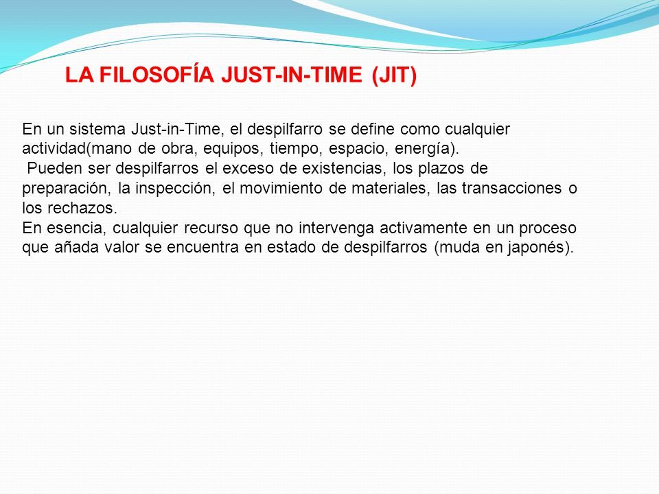 LA FILOSOFÍA JUST-IN-TIME (JIT)