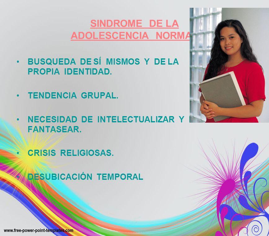 SINDROME DE LA ADOLESCENCIA NORMAL