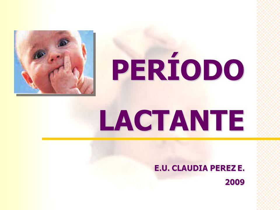 PERÍODO LACTANTE E.U. CLAUDIA PEREZ E. 2009