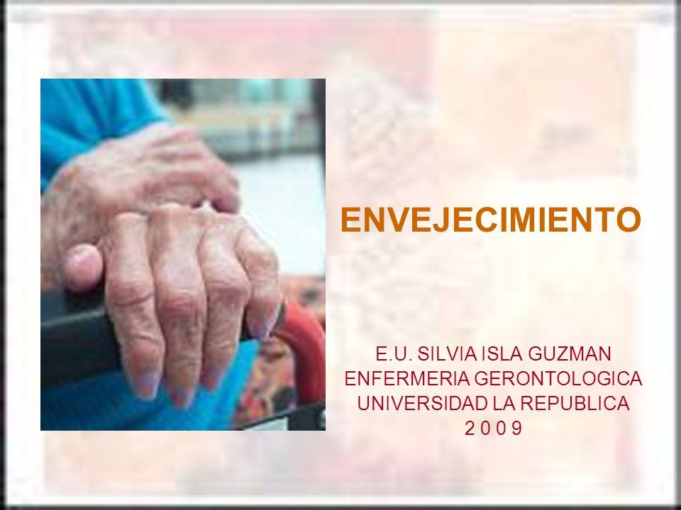 ENVEJECIMIENTO E.U. SILVIA ISLA GUZMAN ENFERMERIA GERONTOLOGICA