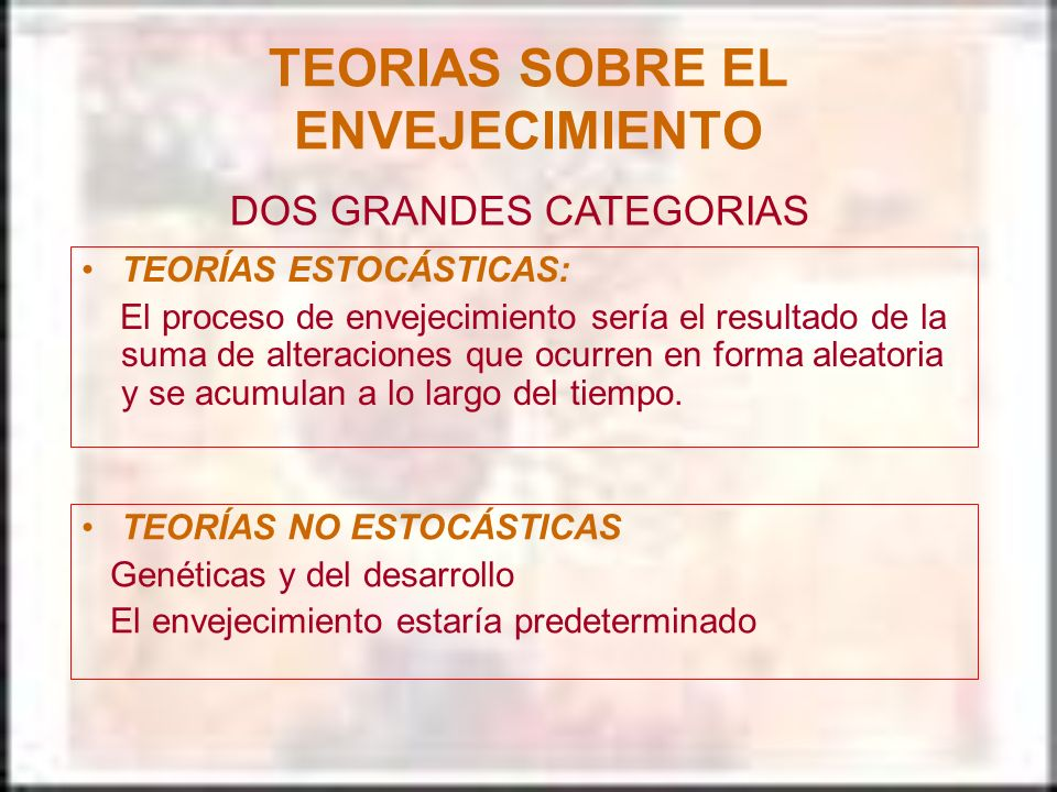 TEORIAS SOBRE EL ENVEJECIMIENTO