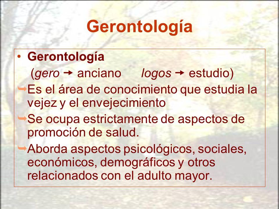 Gerontología Gerontología (gero  anciano logos  estudio)