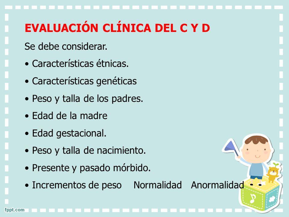 EVALUACIÓN CLÍNICA DEL C Y D