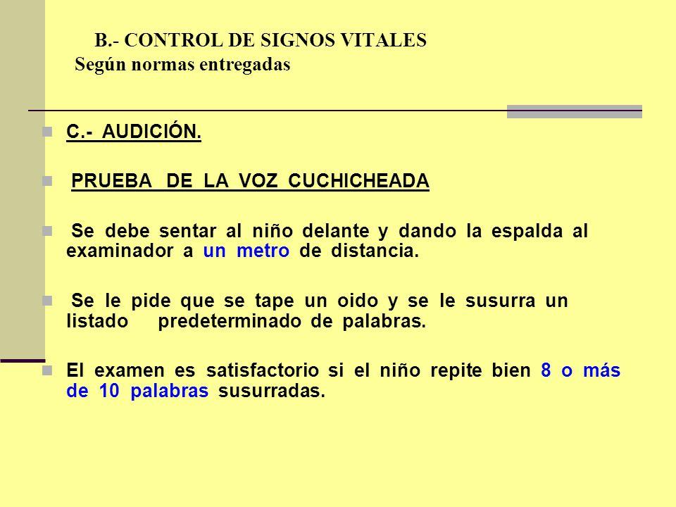 B.- CONTROL DE SIGNOS VITALES Según normas entregadas