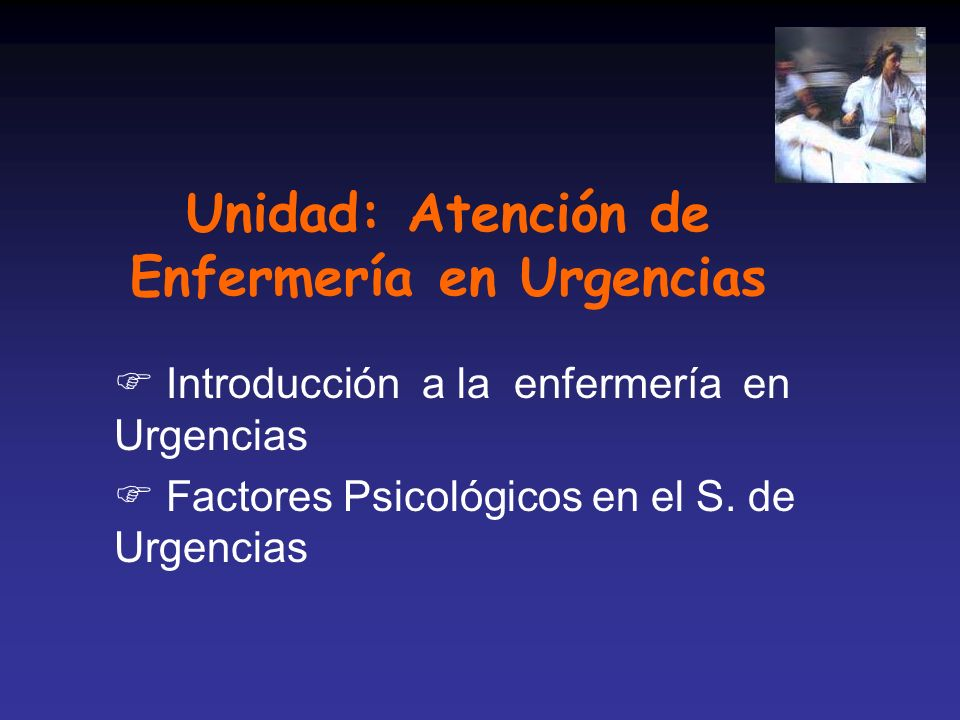 Unidad: Atención de Enfermería en Urgencias