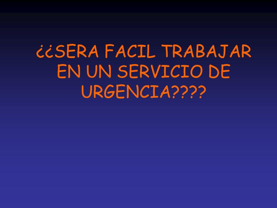 ¿¿SERA FACIL TRABAJAR EN UN SERVICIO DE URGENCIA