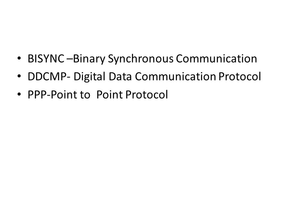 BISYNC –Binary Synchronous Communication