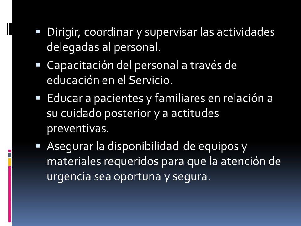 Dirigir, coordinar y supervisar las actividades delegadas al personal.