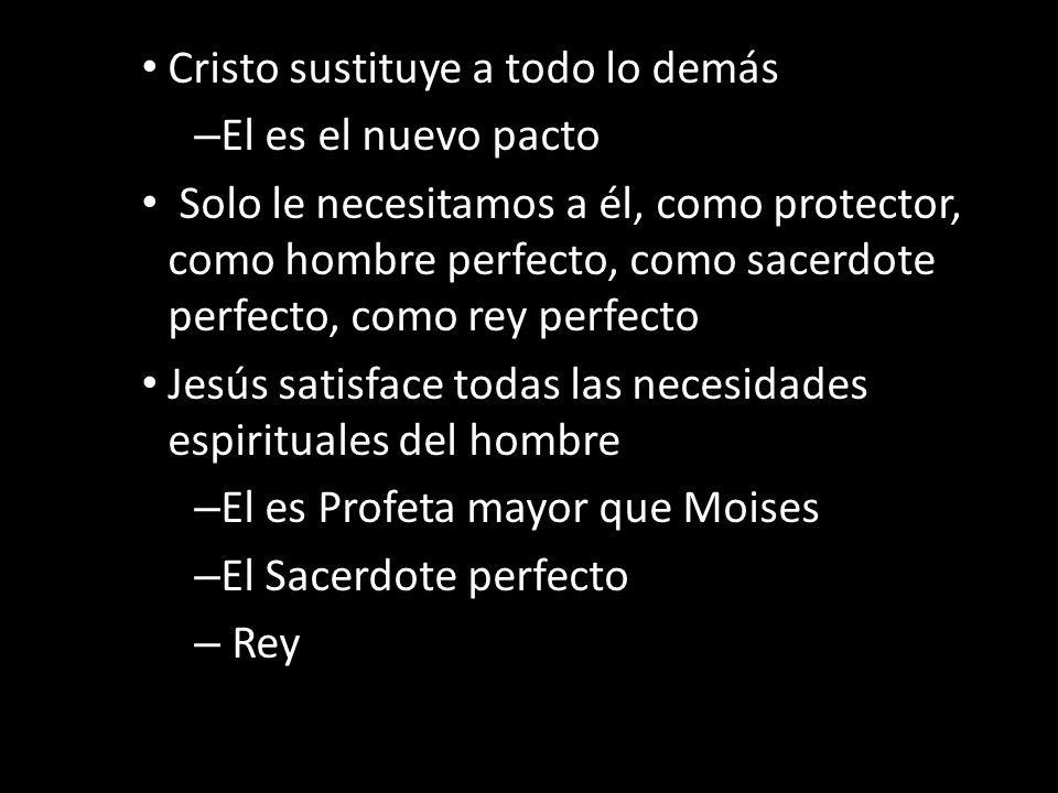 Cristo sustituye a todo lo demás