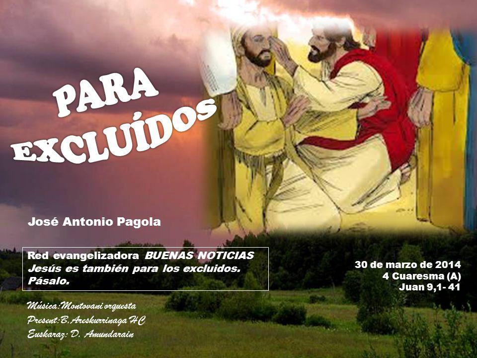 PARA EXCLUÍDOS José Antonio Pagola Música:Montovani orquesta