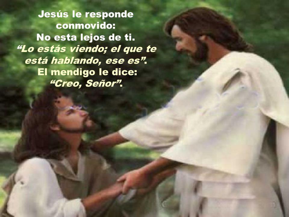 Jesús le responde conmovido: No esta lejos de ti.