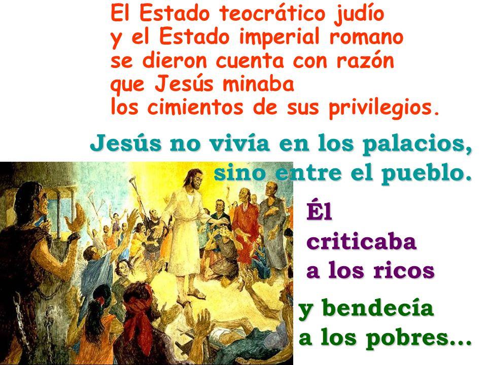 Jesús no vivía en los palacios, sino entre el pueblo.