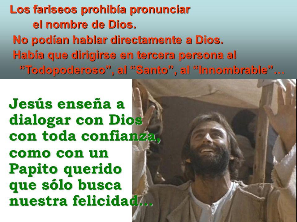 Jesús enseña a dialogar con Dios con toda confianza, como con un