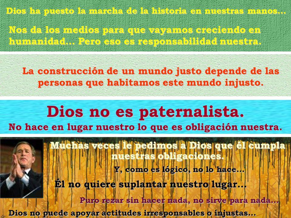 Dios no es paternalista.