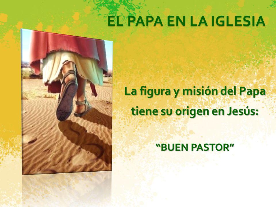 La figura y misión del Papa tiene su origen en Jesús: