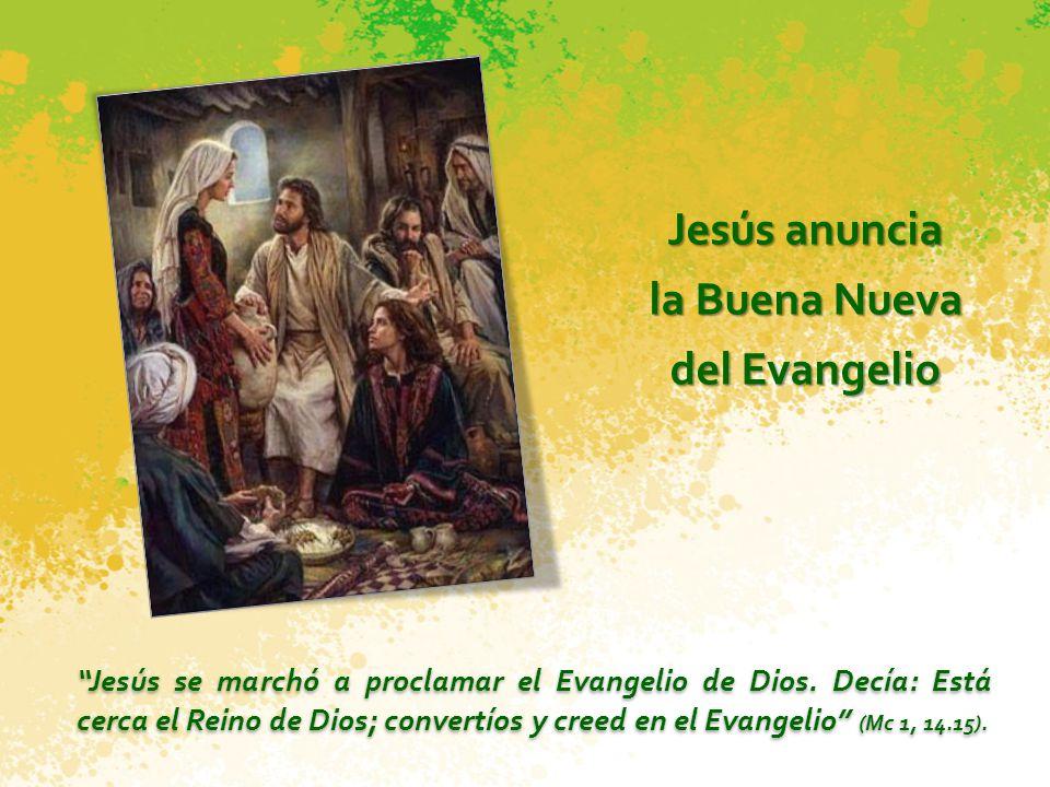 Jesús anuncia la Buena Nueva del Evangelio