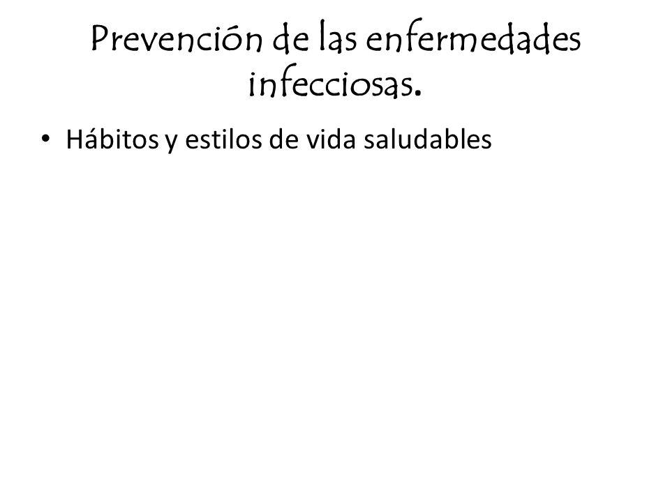 Prevención de las enfermedades infecciosas.