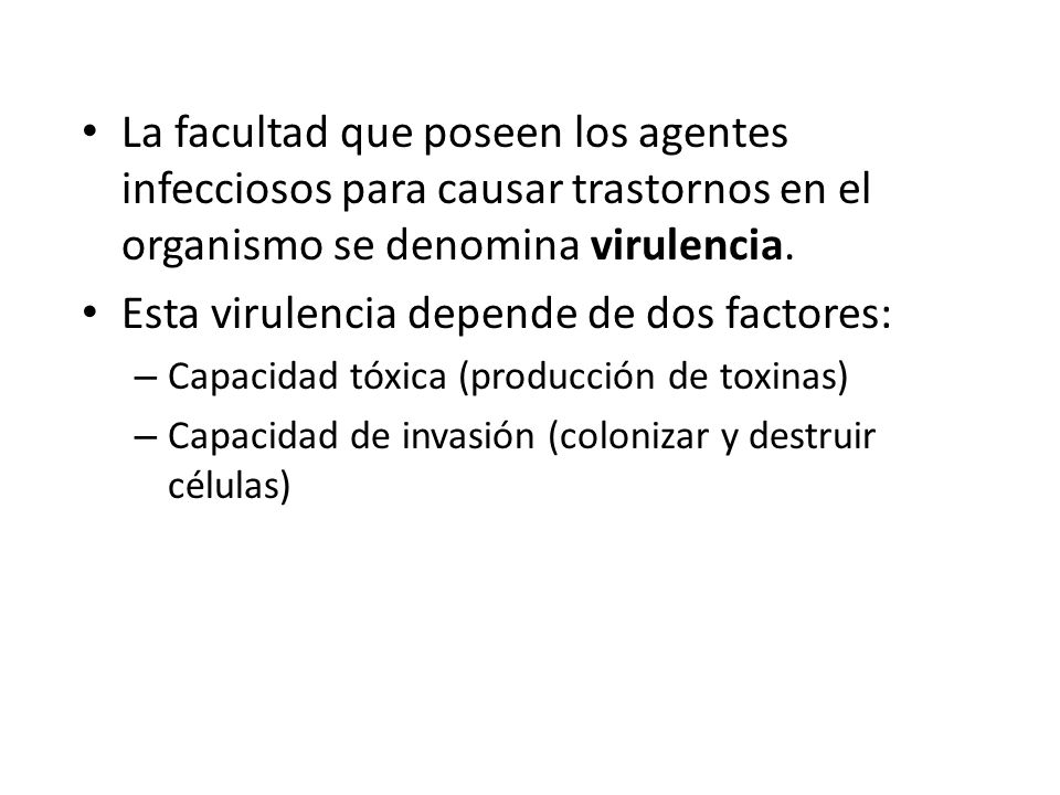 Esta virulencia depende de dos factores: