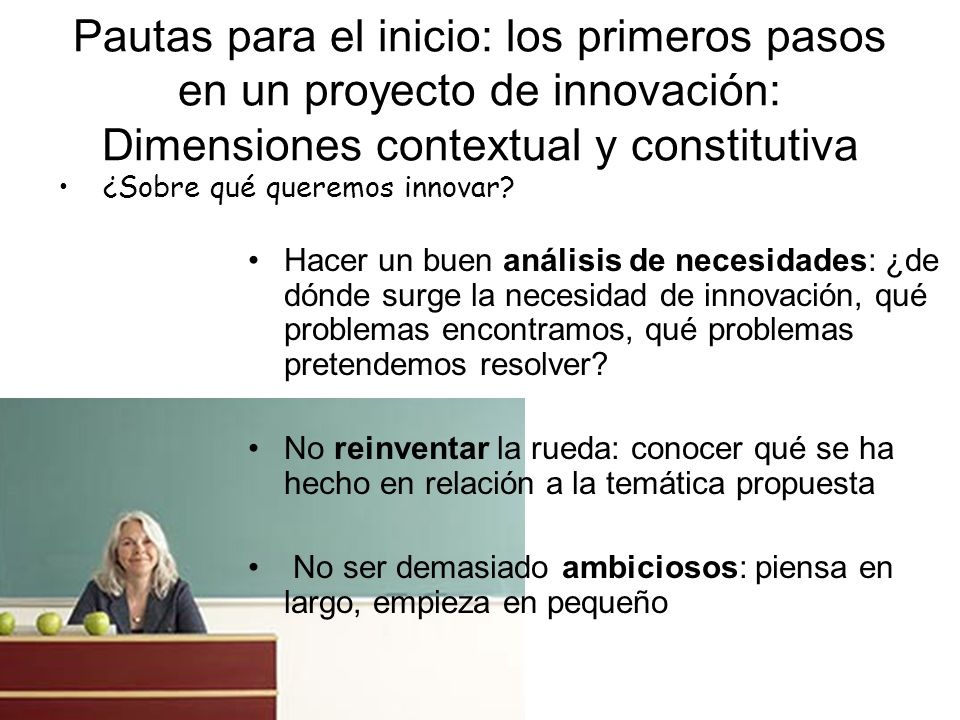 Pautas para el inicio: los primeros pasos en un proyecto de innovación: Dimensiones contextual y constitutiva