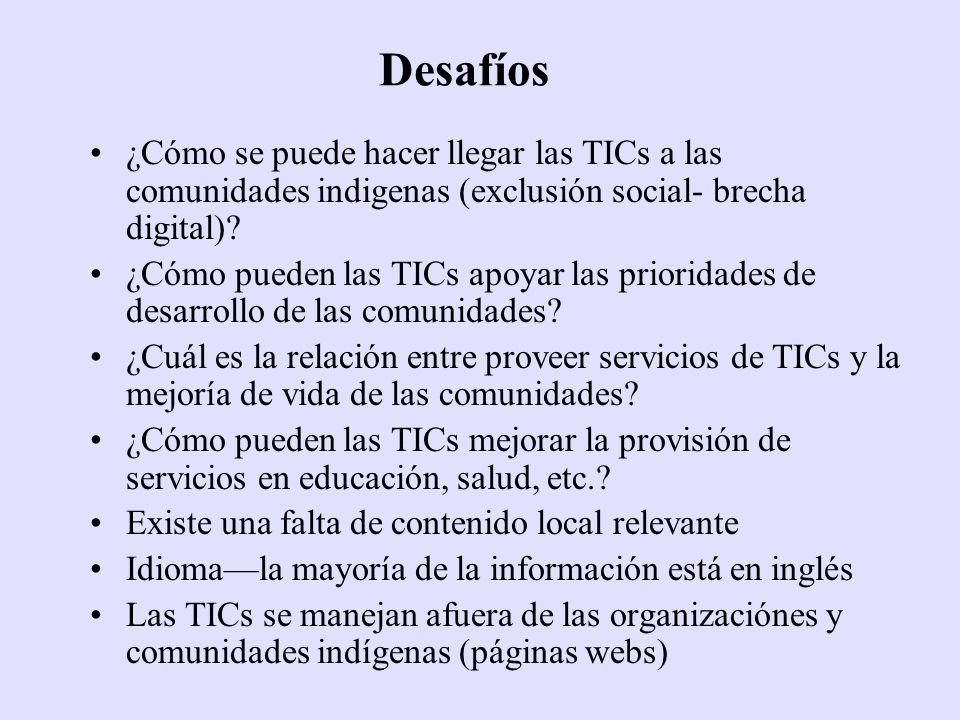 Desafíos ¿Cómo se puede hacer llegar las TICs a las comunidades indigenas (exclusión social- brecha digital)