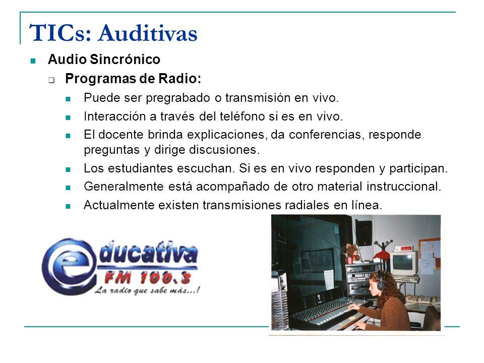 TICs: Auditivas Audio Sincrónico Programas de Radio: