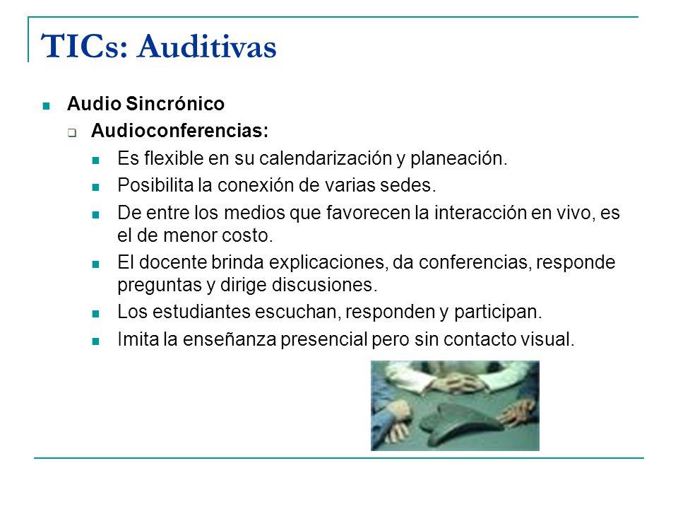 TICs: Auditivas Audio Sincrónico Audioconferencias: