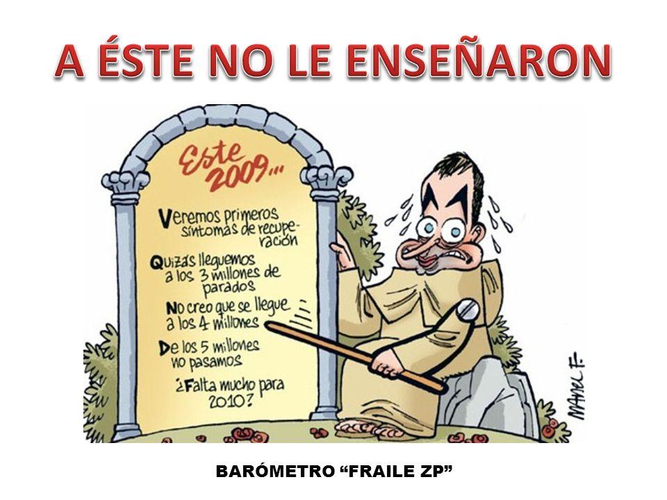 A ÉSTE NO LE ENSEÑARON BARÓMETRO FRAILE ZP