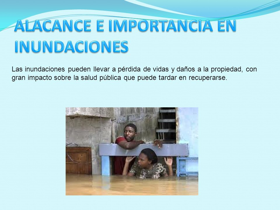 ALACANCE E IMPORTANCIA EN INUNDACIONES