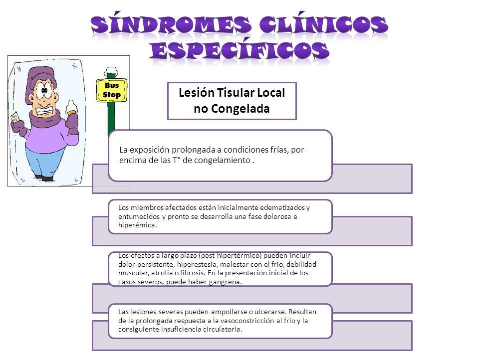 Síndromes Clínicos Específicos Lesión Tisular Local no Congelada