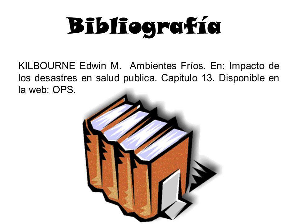 Bibliografía KILBOURNE Edwin M. Ambientes Fríos.