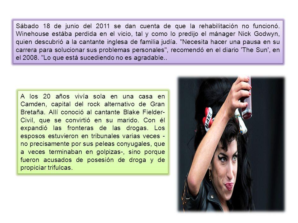 Sábado 18 de junio del 2011 se dan cuenta de que la rehabilitación no funcionó. Winehouse estába perdida en el vicio, tal y como lo predijo el mánager Nick Godwyn, quien descubrió a la cantante inglesa de familia judía. Necesita hacer una pausa en su carrera para solucionar sus problemas personales , recomendó en el diario The Sun , en el 2008. Lo que está sucediendo no es agradable..