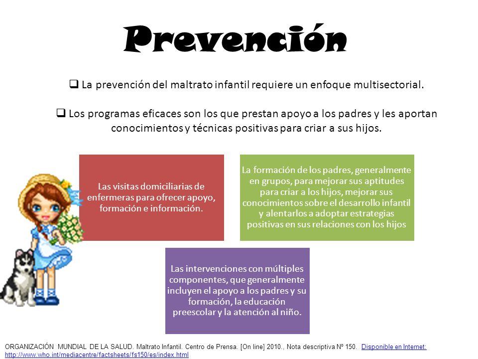 Prevención La prevención del maltrato infantil requiere un enfoque multisectorial.