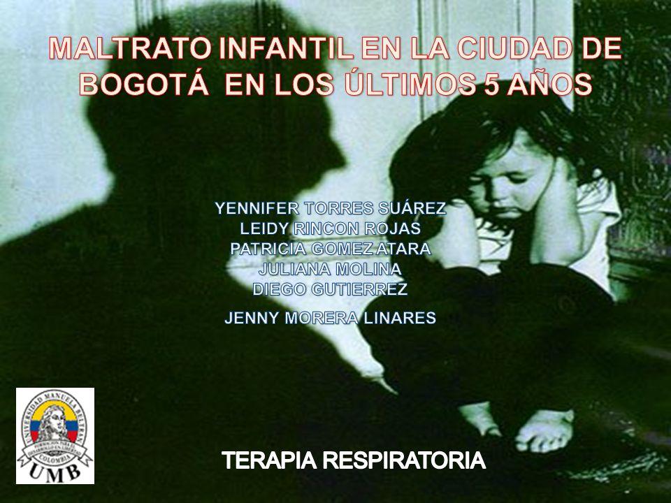 MALTRATO INFANTIL EN LA CIUDAD DE BOGOTÁ EN LOS ÚLTIMOS 5 AÑOS