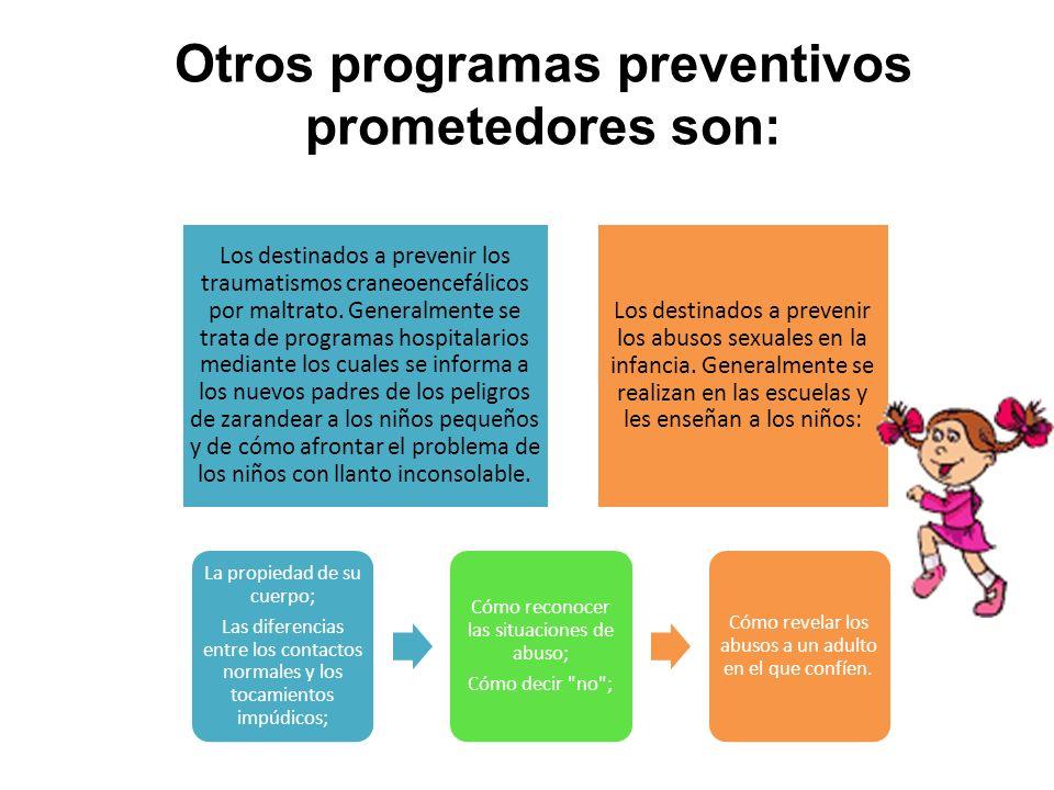 Otros programas preventivos prometedores son: